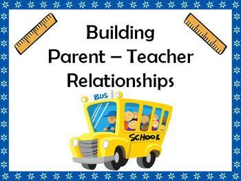 building parent teacher relationships Parents benefit from written building parent/teacher relations through written written communications help build more meaningful parent-teacher relationships.