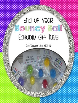 End Of Year Bouncy Ball Tags - EDITABLE