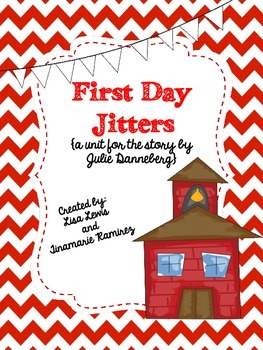 First Day Jitters Unit for the book by Julie Danneberg