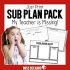 Just Print Sub Plan Pack: My Teacher Is Missing!