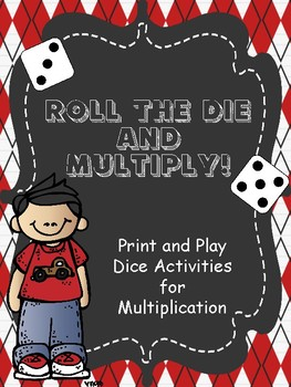 Roll The Die And Multiply - Print and Play Multiplication Games