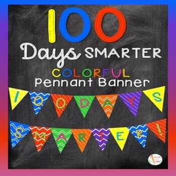 """100 Days Smarter"" Pennant Banner in Brights - 100th Day o"