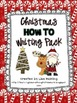 Christmas How To Writing Pack FREEBIE