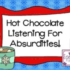 Hot Chocolate Listening for Absurdities FREEBIE!