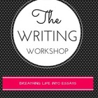The Writing Workshop: Breathing Life Into Essays  3-5 Unit
